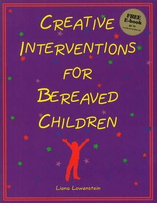 Creative Interventions for Bereaved Children