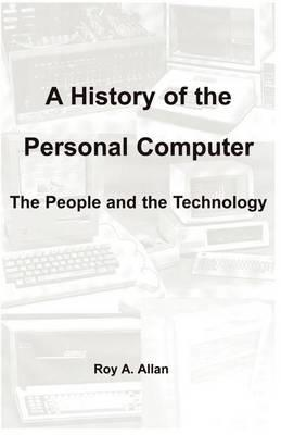 A History of the Personal Computer  The People and the Technology