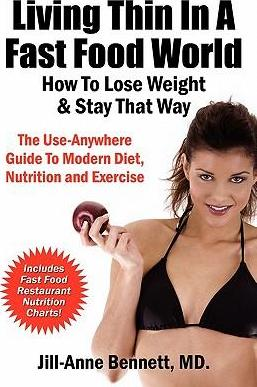 Living Thin In A Fast Food World : How To Lose Weight & Stay That Way