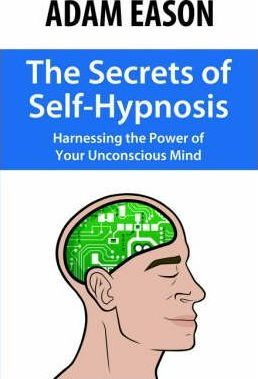 Astrosadventuresbookclub.com The Secrets of Self-Hypnosis : Harnessing the Power of Your Unconscious Mind Image