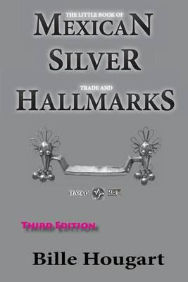 The Little Book of Mexican Silver Trade and Hallmarks : MR