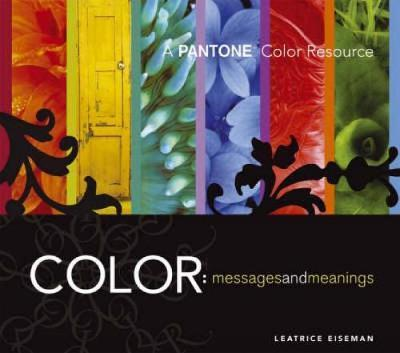 """Color, Messages and Meanings : A """"Pantone"""" Color Resource"""