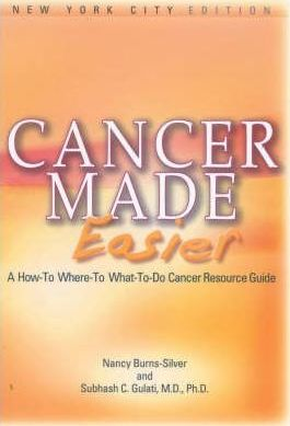 Cancer Made Easier: A How-To Where-To What-To-Do Cancer Resource Guide