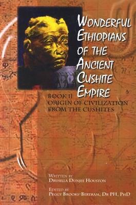 Wonderful Ethiopians of the Ancient Cushite Empire: Bk. II