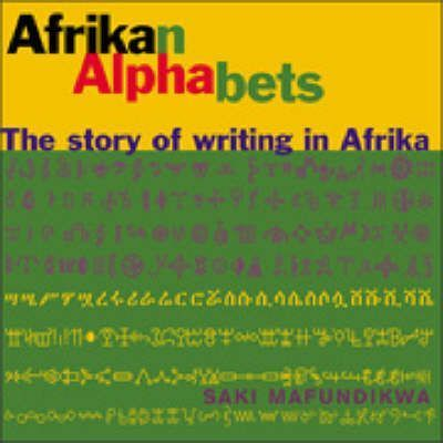 Afrikan Alphabets  The Story of Writing in Africa