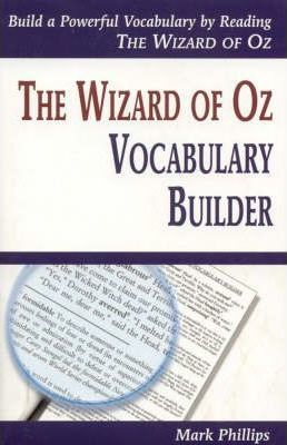 The Wizard of Oz Vocabulary Builder : Mark Phillips