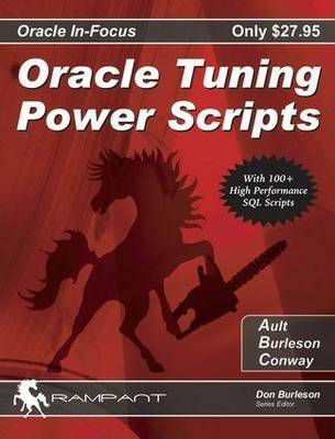 Oracle Tuning Power Scripts: With 100  High Performance SQL Scripts (Oracle In-Focus)