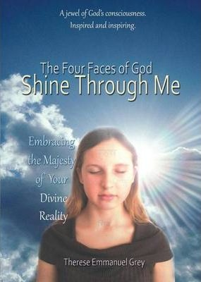 The Four Faces of God Shine Through Me