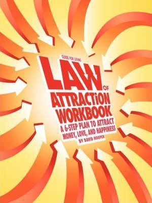 Law of Attraction Workbook: A 6-step Plan to Attract Money, Love, and Happiness