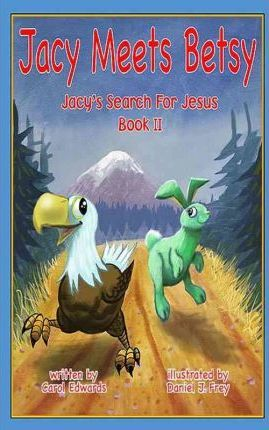 Jacy Meets Betsy  Jacy's Search for Jesus