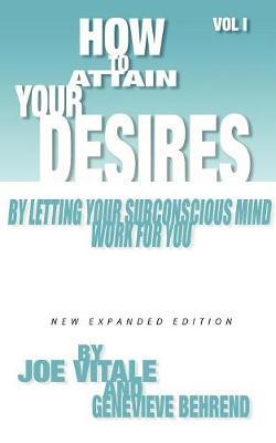 How to Attain Your Desires By Letting Your Subconscious Mind Work For You