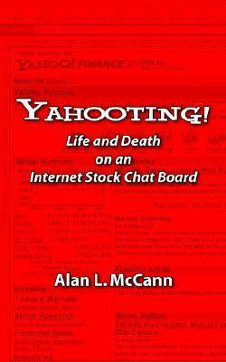 Yahooting!: Life and Death on an Internet Stock Chat Board