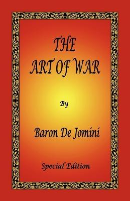 The Art of War by Baron de Jomini - Special Edition