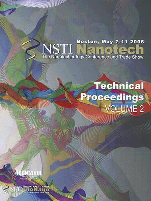 Technical Proceedings of the 2006 NSTI Nanotechnology Conference and Trade Show: v. 2