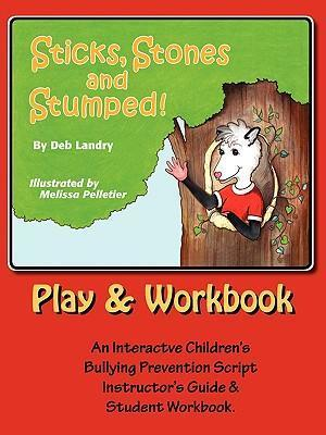 sticks stones and stumped play and workbook deb landry 9780977373826. Black Bedroom Furniture Sets. Home Design Ideas