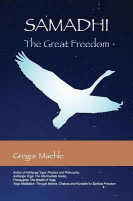 Samadhi the Great Freedom – Gregor Maehle
