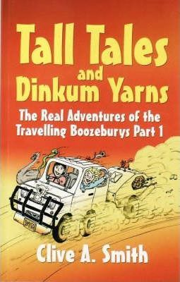 Tall Tales and Dinkum Yarns  The Real Adventures of the Travelling Boozeburys Part 1