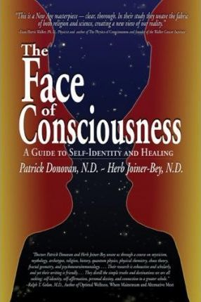 The Face of Consciousness  A Guide to Self-Identity and Healing