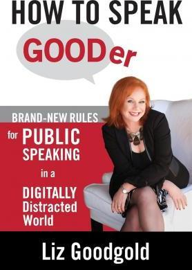 How to Speak Gooder: Brand-New Rules for Public Speaking in a Digitally Distracted World