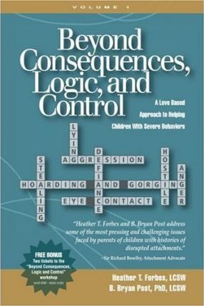 Beyond Consequences, Logic, and Control  A Love-Based Approach to Helping Children with Severe Behaviors