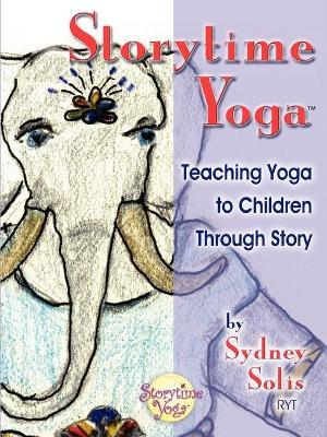 """Storytime Yoga"" : Teaching Yoga to Children Through Story – Sydney Solis"