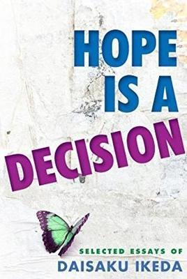 Hope Is A Decision  Daisaku Ikeda   Hope Is A Decision