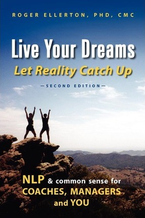 Live Your Dreams Let Reality Catch Up