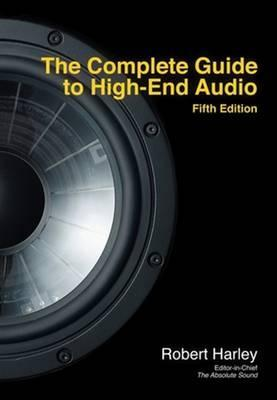 The Complete Guide to High-End Audio