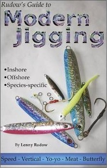 Rudow's Guide to Modern Jigging: * Inshore * Offshore * Species-Specific