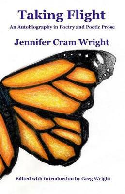 Taking Flight  An Autobiography in Poetry and Poetic Prose