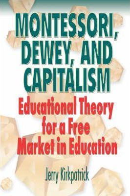 Montessori, Dewey, and Capitalism