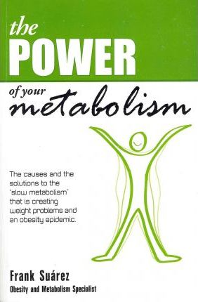 The Power of Your Metabolism : The Causes and the Solutions to the