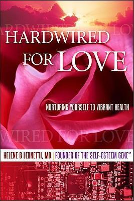 Hardwired for Love  Nurturing Yourself to Vibrant Health