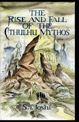 THE Rise and Fall of the Cthulhu Mythos