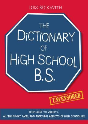 The Dictionary of High School Bs