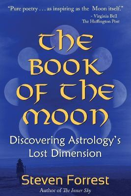 Book of the Moon : Discovering Astrology's Lost Dimension