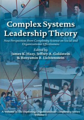 Complex Systems Leadership Theory  New Perspectives from Complexity Science on Social and Organizational Effectiveness