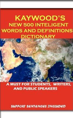 Kaywood's New 500 Intelligent Words and Definitions Dictionary