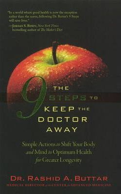 9 Steps to Keep the Doctor Away : Simple Actions to Shift Your Body and Mind to Optimum Health for Greater Longevity