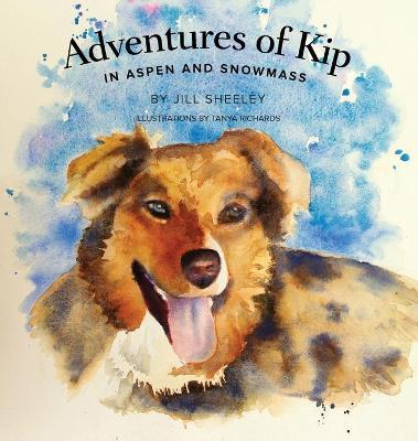 Adventures of Kip  In Aspen and Snowmass