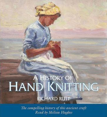History of Hand Knitting (audio book)