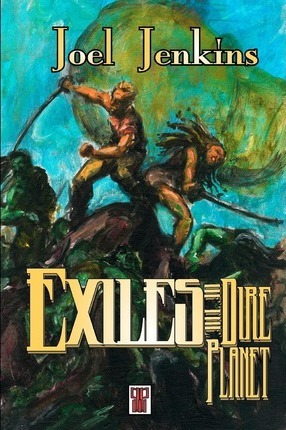 Exiles of the Dire Planet Cover Image