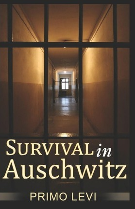 primo levi survival in auschwitz essay In primo levi's survival in auschwitz,  you may also sort these by color rating or essay length your search returned over 400 essays for survival in.