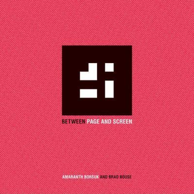 Amaranth Borsuk and Brad Bouse - Between Page and Screen