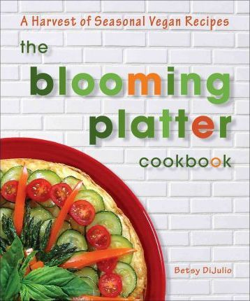 The Blooming Platter Cookbook