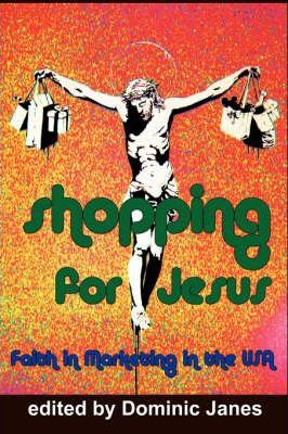 Shopping for Jesus  Faith in Marketing in the USA