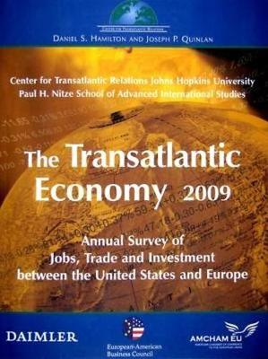 The Transatlantic Economy 2009 : Annual Survey of Jobs, Trade and Investment between the United States and Europe