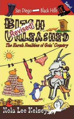 Astrosadventuresbookclub.com Bitch Unleashed Revised : The Harsh Realities of Goin' Country Image