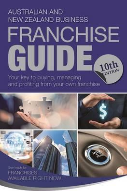 Australian and New Zealand Franchise Guide 10th Edition
