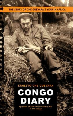 Congo Diary : The Story of Che's Lost Year in Africa